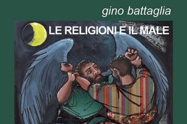 la-religione-e-il-male-il-nuovo-saggio-di-gino-battaglia